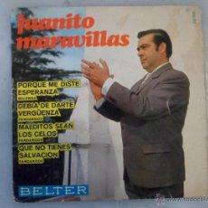 Discos de vinilo: JUANITO MARAVILLAS. PORQUE ME DISTE ESPERANZA Y OTRAS. EP BELTER. Lote 42451639