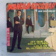 Discos de vinilo: MANOLO ESCOBAR Y SUS GUITARRAS. ¡AY QUE LLUEVE! SOLO TU PERSONA. Y MÁS. EP BELTER FRANCIA. Lote 42452400