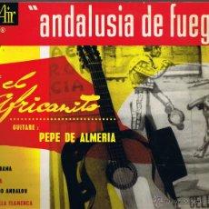 Discos de vinilo: ANDALUSIA DE FUEGO - CANTA EL AFRICANITO - GUITARRA PEPE DE ALMERIA - FOTO ADICIONAL. Lote 42470150
