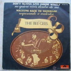 Discos de vinilo: THE BEE GEES - DON'T WANNA LIVE INSIDE MYSELF, WALKING BACK TO WATERLOO. Lote 42471035