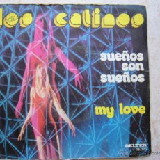 Discos de vinilo: LOS CATINOS - SUEÑOS SON SUEÑOS , MY LOVE. Lote 42475599