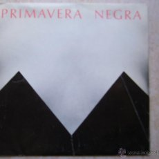 Discos de vinilo: PRIMAVERA NEGRA - BAJO EL SOL , RADIO PEGGY SUE. Lote 42485278