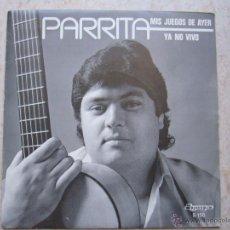 Discos de vinilo: PARRITA - MIS JUEGOS DE AYER , YA NO VIVO. Lote 42485316