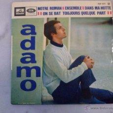 Discos de vinilo: ADAMO. NOTRE ROMAN. ENSEMBLE Y OTRAS CANCIONES. EP EMI PATHE MARCONI FRANCIA. Lote 42502410