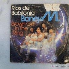 Discos de vinilo: BONEY M. RIOS DE BABILONIA. BROWN GIRL IN THE RING. SINGLE ARIOLA. Lote 42506997