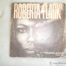 Discos de vinilo: ROBERTA FLACK. HACIENDO EL AMOR. I'M THE ONE. SINGLE ATLANTIC. Lote 42507179