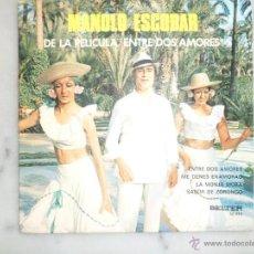 Discos de vinilo: MANOLO ESCOBAR. DE LA PELÍCULA ENTRE DOS AMORES. EP. BELTER. Lote 42509481