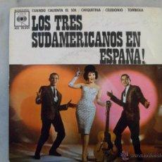 Discos de vinilo: LOS TRES SUDAMERICANOS EN ESPAÑA! CUANDO CALIENTA EL SOL Y OTRAS CANCIONES. EP CBS. Lote 42510305
