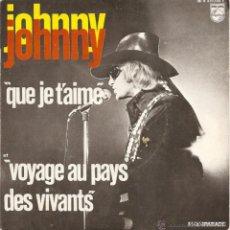Discos de vinilo: JOHNNY HALLYDAY / QUE JE T AIME / VOYAGE AU PAYS 1969 !! ORG EDIT FRANCESA !!!. Lote 106012063