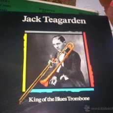 Discos de vinilo: JACK TEAGARDEN . KING OF THE BLUES TROMBONE. Lote 42514637