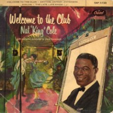 Discos de vinilo: NAT KING COLE, EP, WELCOME TO THE CLUB + 3 , AÑO 1959. Lote 42516948