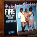 Discos de vinilo: POINTER SISTERS - FIRE ( ROMEO AND JULIETTE) + HAPPINESS. Lote 42534831
