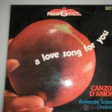 Discos de vinilo: MAGNIFICO LP - A LOVE SONG FOR YOU -CANZONI D^AMORE-ARMANDO SCIASCIA ORCHESTRA -. Lote 42539228