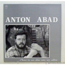 Discos de vinilo: ANTON ABAD - 'AVUI ÉS UN DIA COM UN ALTRE' (LP VINILO CON LETRAS). Lote 42540235