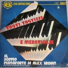 Discos de vinilo: MAGNIFICO LP DE - TASTI - TASTIERE - E MERAVIGLIE - PIANO DI ALEX BROWN -. Lote 42551844
