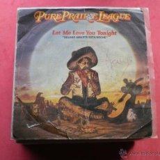 Discos de vinilo: PURE PRAIRIE LEAGUE - LET ME LOVE YOU TONIGHT SINGLE. Lote 42610499