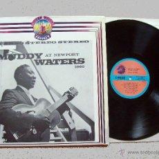 Discos de vinilo: MUDDY WATERS AT NEWPORT (ITALIA-1982). Lote 42613841