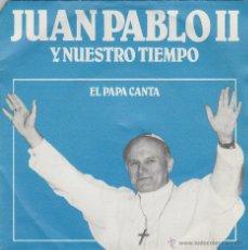 Discos de vinilo: JUAN PABLO II - SINGLE EDITADO POR ARGANTONIO EN 1980, 3 CANCIONES INTERPRETADAS POR EL PAPA. Lote 42618709