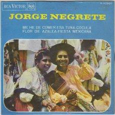 Discos de vinilo: JORGE NEGRETE - ME HE DE COMER ESA TUNA / COCULA... SINGLE DEL SELLO RCA VICTOR DEL AÑO 1.967. Lote 42619757