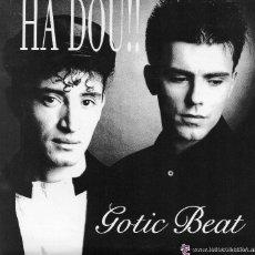 Discos de vinilo: HA DOU!! / GOTIC BEAT. Lote 42622429