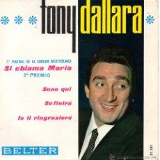 Discos de vinilo: TONY DALLARA - FESTIVAL MEDITERRANEA, EP, SI CHIAMA MARIA + 3, AÑO 1965 . Lote 42624569