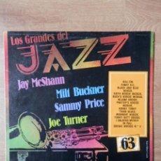 Disques de vinyle: LOS GRANDES DEL JAZZ. GRAN ENCICLOPEDIA DEL JAZZ. Nº 63 - JAY MCSHANN. MILT BUCKNER. SAMMY PRICE. JO. Lote 42646058