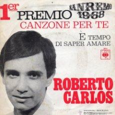 Discos de vinilo: ROBERTO CARLOS - FESTIVAL SAN REMO 68, SG, CANZONE PER TE + 1, AÑO 1968. Lote 42649051