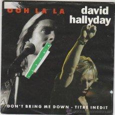 Discos de vinilo: DAVID HALLYDAY, DON'T BRING ME DOWN / OOH LA LA, SINGLE EDITADO POR SCOTTIBROS EN ALEMANIA EN 1990. Lote 42670192