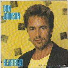 Discos de vinilo: DON JOHNSON, HEARTBEAT / CAN'T TAKE YOUR MEMORY, EDITADO POR CBS EN 1986. Lote 42670260