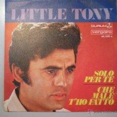 Discos de vinilo: MAGNIFICO SINGLE DE - LITTLE - TONY - SOLO PER - TE -. Lote 42680311