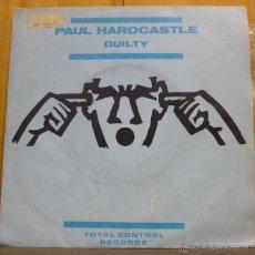 Discos de vinilo: PAUL HARDCASTLE - GUILTY/ INSTRUMENTAL - SINGLE ARIOLA 1984 - SN1-*2. Lote 42685773