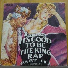 Discos de vinilo - MEL BROOKS - IT'S GOOD TO BE THE KING RAP PART I / PART II - SINGLE RCA 1981 - 42690165