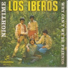Discos de vinilo: LOS IBEROS - NIGHTIME - WHY CANT WE BE FRIENDS - SG SPAIN 1969 EX / EX. Lote 42711030