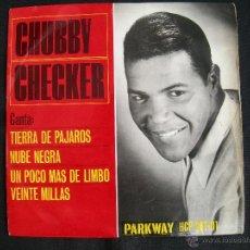 Discos de vinilo: CHUBBY CHECKER // TIERRA DE PAJAROS + 3 . Lote 42712354