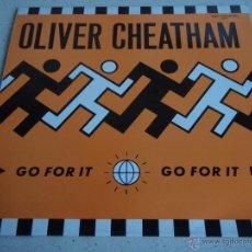 Discos de vinilo: OLIVER CHEATHAM ( GO FOR IT 2 VERSIONES ) 1988 - GERMANY MAXI45 ZYX RECORDS. Lote 42719747
