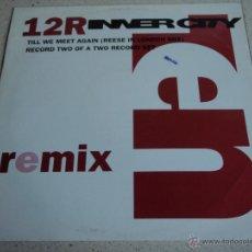 Discos de vinilo: INNER CITY ( TILL WE MEET AGAIN 3 VERSIONES ) ENGLAND-1990 MAXI45 TEN RECORDS. Lote 42719834