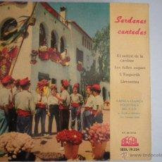 Discos de vinilo: MAGNIFICO SINGLE DE - SARDANAS - CANTADAS -. Lote 42730322