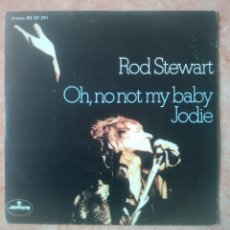 Discos de vinilo: ROD STEWART OH, NO NOT MY BABY/JODIE SINGLE FACES SOUL ROCK POP. Lote 42737088