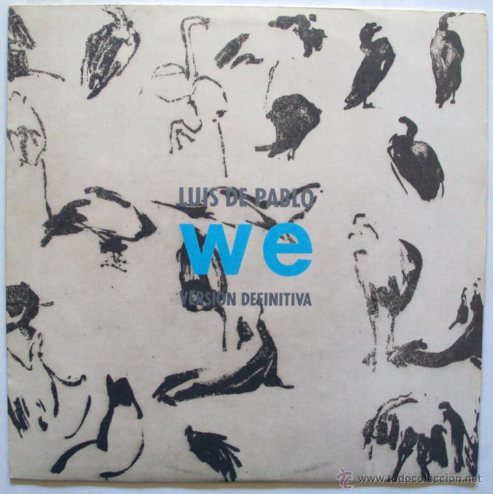 LUIS DE PABLO - WE (VERSION DEFINITIVA) (LP 1985) (Música - Discos - LP Vinilo - Electrónica, Avantgarde y Experimental)