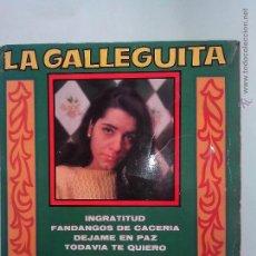 Discos de vinilo: LA GALLEGUITA. INGRATITUD.FANDANGOS DE CACERIA Y 3+. REMOLINO Y MARCELO GUITARRA. BELTER 1968(52185. Lote 42760866