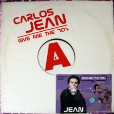 Discos de vinilo: CARLOS JEAN - GIVE ME THE 70´S - MAXI SINGLE - SUBTERFUGE RECORDS - EDICION LIM. 150 - RARO. Lote 42763993
