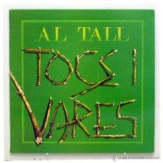 Discos de vinilo: AL TALL - 'TOCS I VARES' (LP VINILO CARPETA ABIERTA. MUY RARO). Lote 42767090