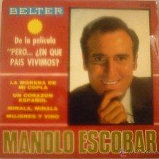 Discos de vinilo: MANOLO ESCOBAR DE LA PELÍCULA: PERO...¿EN QUE PAÍS VIVIMOS?. Lote 42780927