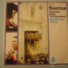 Discos de vinilo: SAETAS MANUEL SOTO EL SORDERA. Lote 42789084