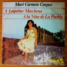 Discos de vinilo: MARI CARMEN CORPAS - A LUQUITAS DE MARCHENA / A LA NIÑA DE LA PUEBLA - 1982. Lote 42800532