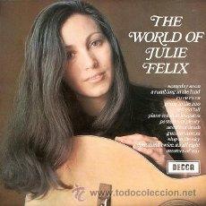 Discos de vinilo: JULIE FELIX / THE WORLD OF JULIE FELIX - LP DE EDICIÓN INGLESA U.K. - DECCA, 1969. Lote 42812235