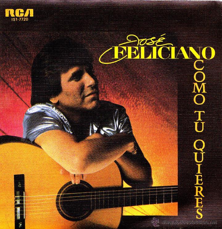 JOSE FELICIANO-COMO TU QUIERES + VUELO DEL FUEGO SINGLE VINILO 1984 PROMOCIONAL SPAIN (Música - Discos - Singles Vinilo - Grupos y Solistas de latinoamérica)