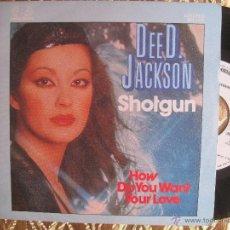 Discos de vinilo: DEE D JACKSON - SHOTGUN / HOW DO YOU WANT YOUR LOVE ( PROMO ESPAÑOL ). Lote 55136057
