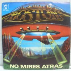 Discos de vinilo: BOSTON NO MIRES ATRAS SPANISH 7 DON'T LOOK BACK. Lote 42853058