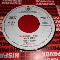 Discos de vinilo: MARIA OSTIZ MAITECHU Y JOSE MARI/SIN HABLAR 7 SINGLE 1972 HISPAVOX PROMO. Lote 42864929